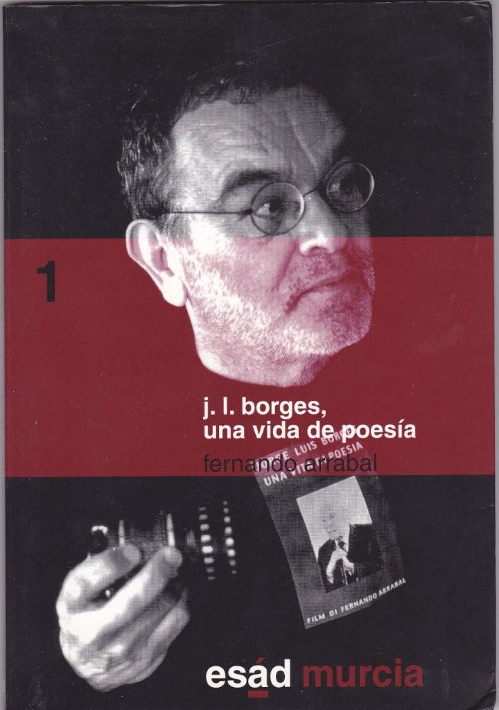 """Affiche du film de Fernando Arrabal : """"Una vida de poesia, Jorge Luis Borges"""""""