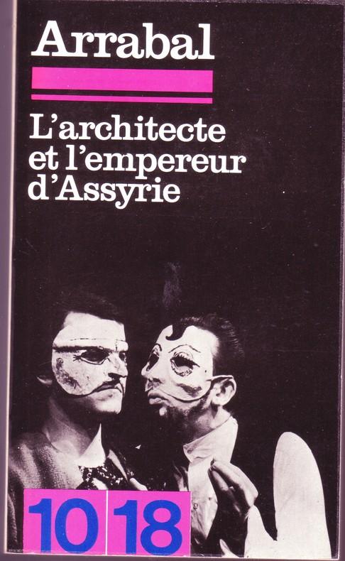 Couverture du livre de Fernando Arrabal, «L'architecte et l'empereur d'Assyrie».