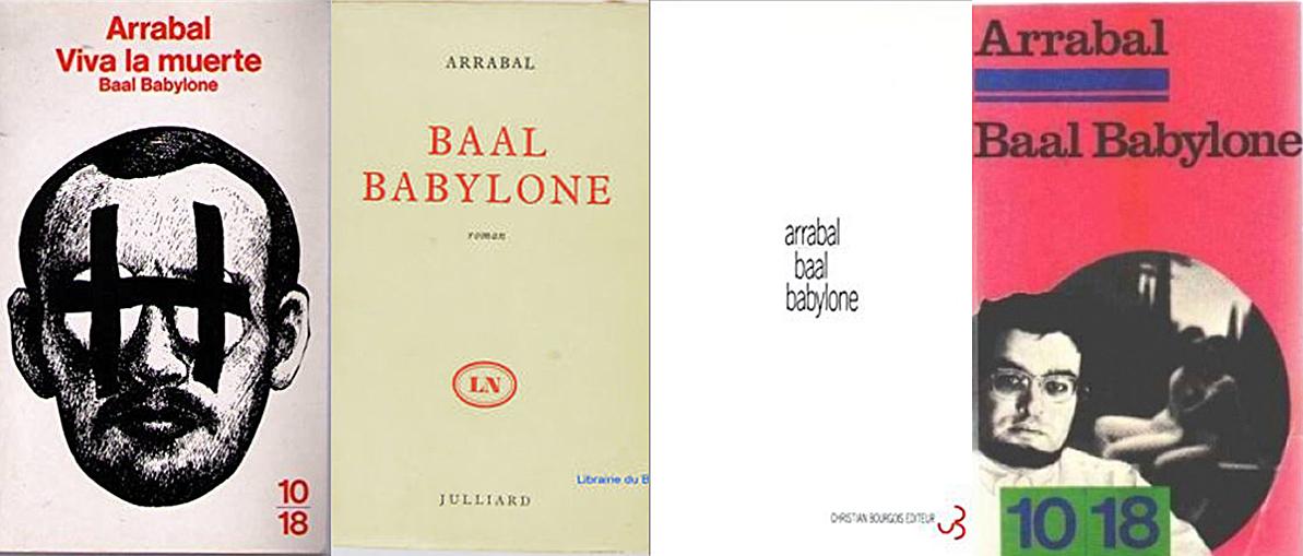 Couvertures du roman de Fernando Arrabal : Viva la muerte, Baal Babylone.