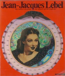 Jean-Jacques Lebel des annees cinquante aux années quatre-vingt-dix, Paris, Galerie 1900-2000, 1991
