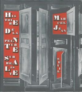 Marcel Jean, Histoire de la peinture surrealiste, Paris, Editions Seuil, 1959