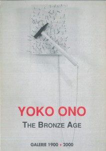 Yoko Ono, The Bronze Age, Paris, FIAC, Galerie 1900-2000, 1989