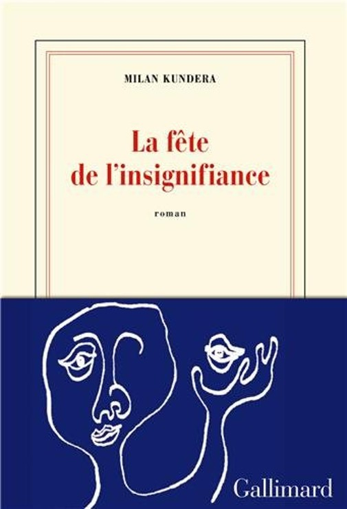 La fête de l'insignifiance - Milan Kundera