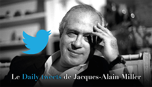 DAILY-TWEETS-Jacques-Alain-Miller