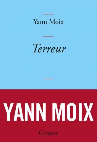 Terreur (Rentrée Littérature 2017) - Yann Moix