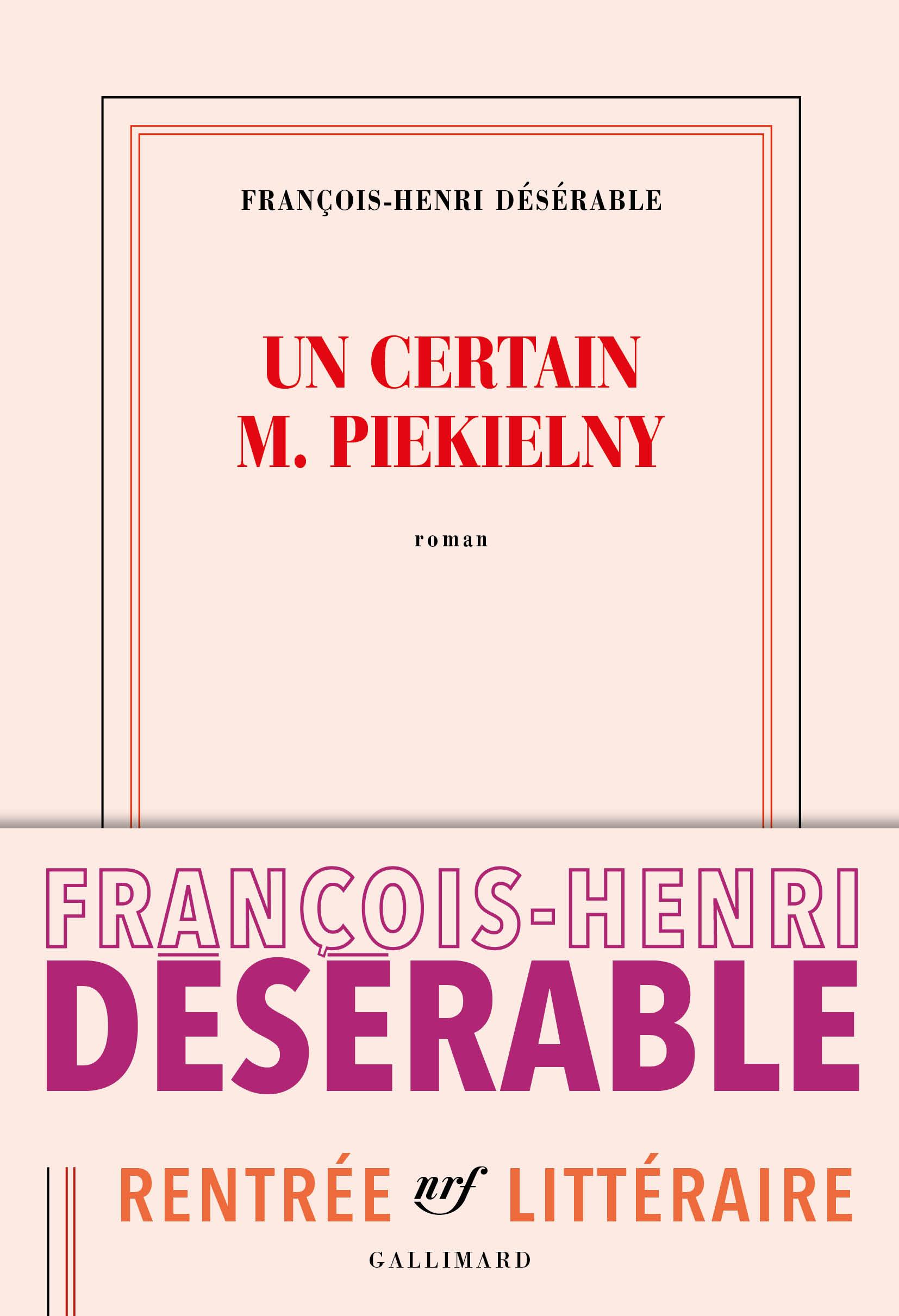 Un Certain M. Piekielny – François-Henri Désérable (2017)