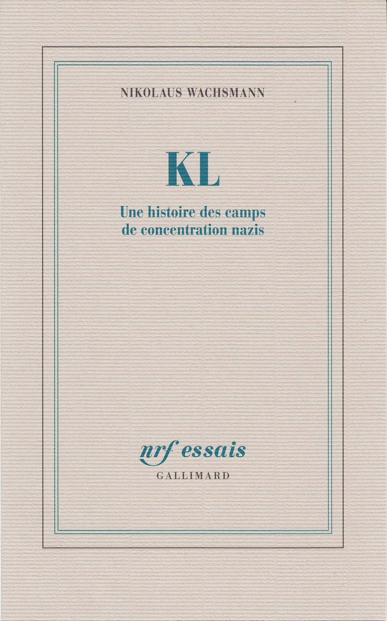 KL. Une histoire des camps de concentration nazis