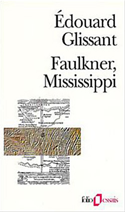 Faulkner Mississippi, Edouard Glissant.