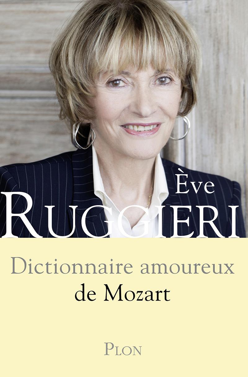 Dictionnaire Amoureux de Mozart. Eve Ruggieri.