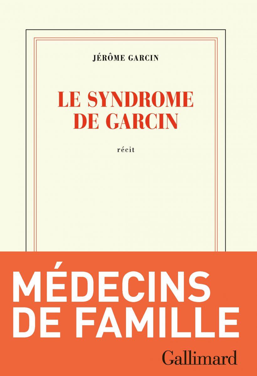 Le syndrome de Garcin. Jérôme Garcin.