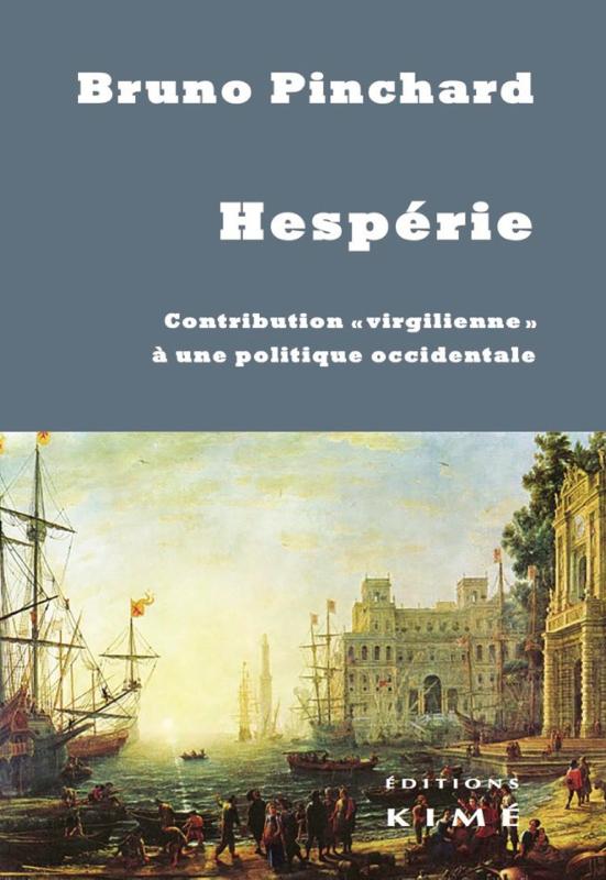 """Hespérie : contribution """"virgilienne"""" à une politique occidentale. Bruno Pinchard."""
