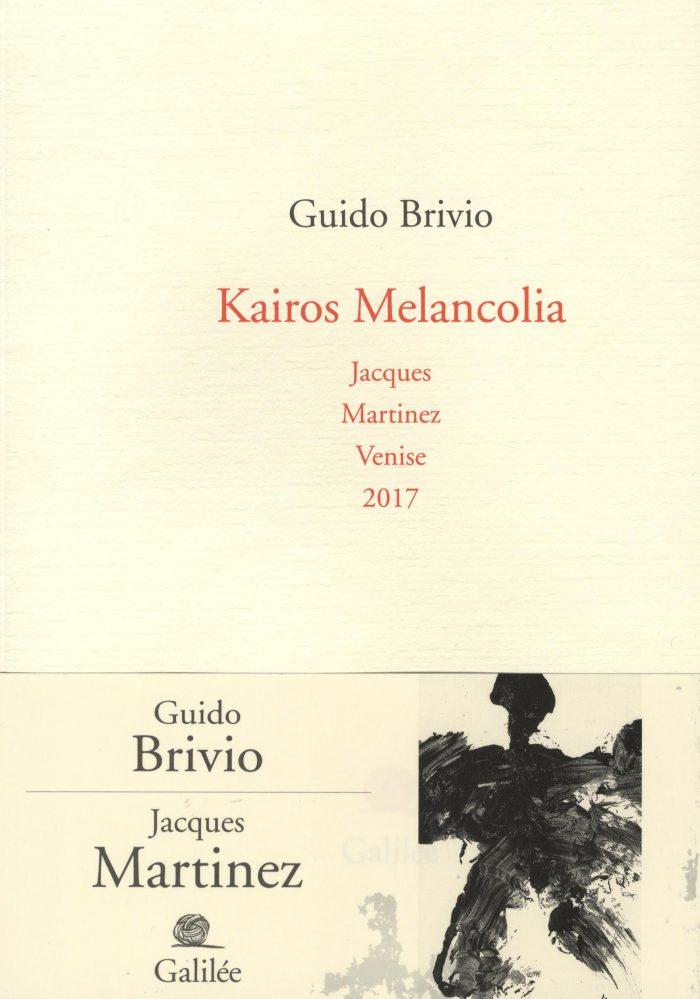 Kairos Melancolia, Guido Brivio et Jacques Martinez.