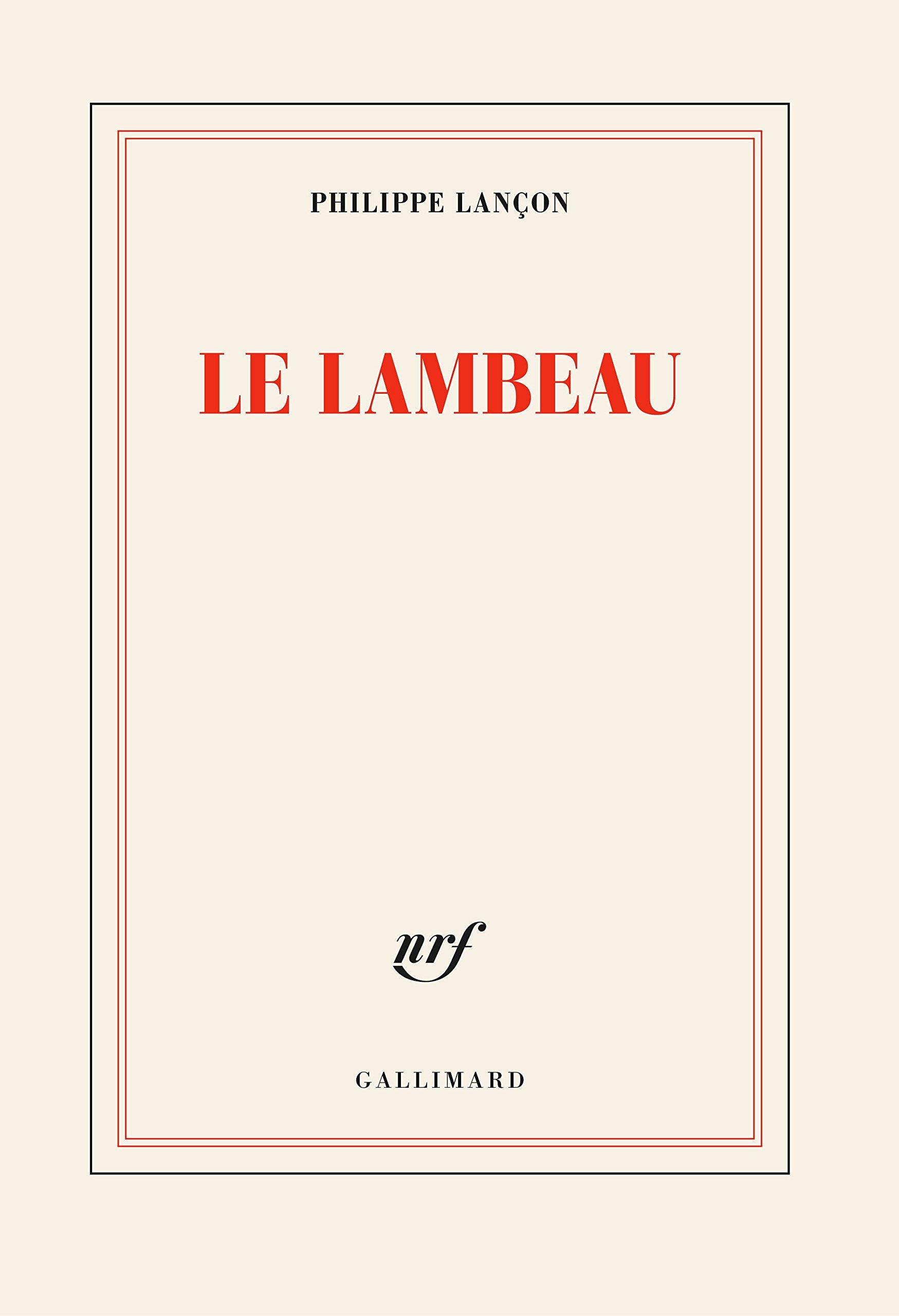 Le Lambeau de Philippe Lançon.