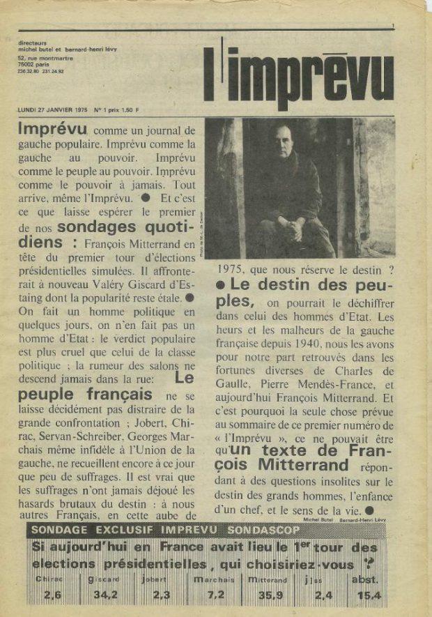 La première page de «L'Imprévu», le quotidien dirigé par Michel Butel et Bernard-Henri Lévy. Édition du 27 Janvier 1975 où figurait un long entretien avec le alors candidat à la présidence française, François Mitterrand.