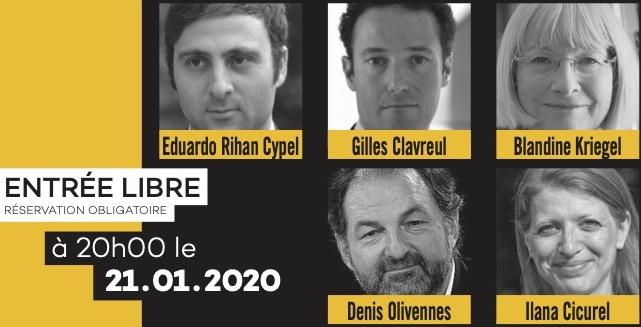 Un débat avec Eduardo Rihan Cypel, Blandine Kriegel, Gilles Clavreul, Denis Olivennes, Ilana Cicurel. Mardi 21 janvier 2020, à 20h au Théâtre Libre.