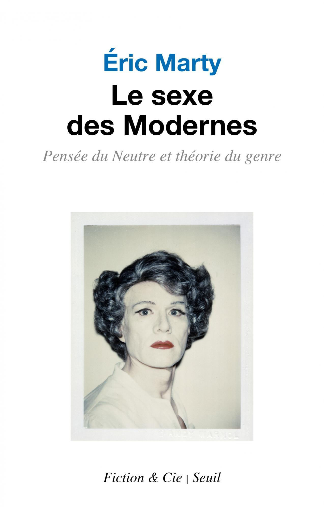 """La couverture du livre """"Le Sexe des Modernes Pensée du Neutre et théorie du genre"""" d'Eric Marty."""